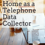 Work at Home as a Telephone Data Collector [Part-time & Flexible]