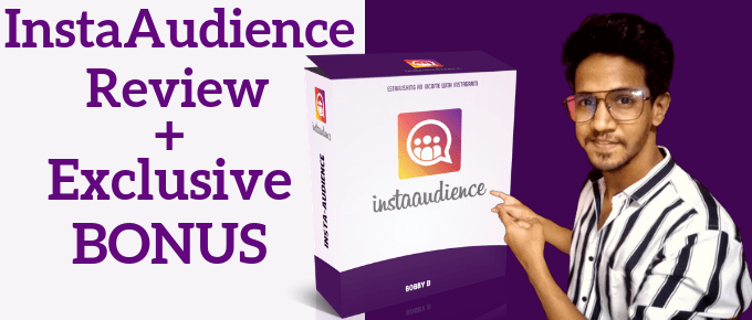 InstaAudience Review : How I Met Bobby Through IG + BONUS PACK