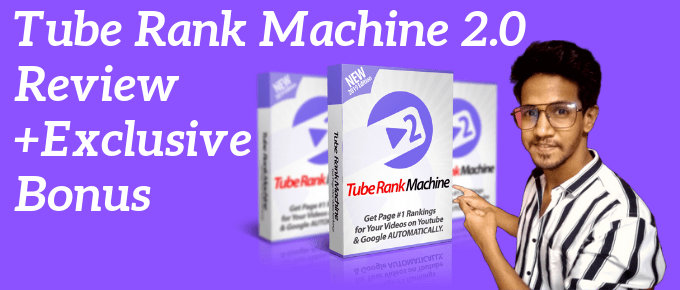 Tube Rank Machine 2.0 Review + TOP RECOMMENDED BONUSES