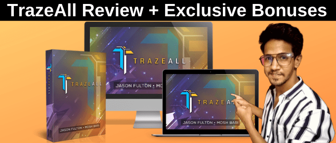 TrazeAll Review | OTO's + Discounts | Top Exclusive Bonus