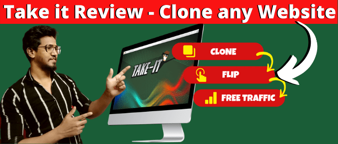 Take it Review – Clone Any Page And Steal Viral Traffic