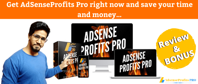 AdSenseProfits Pro Review – The Passive Income Idea You Just Can't Miss Out On