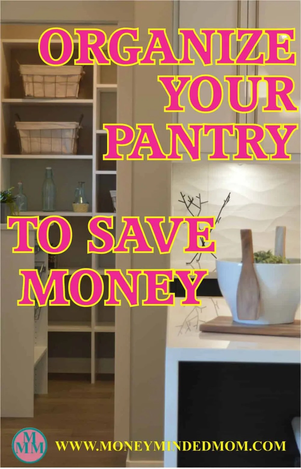 Organize Your Pantry To Save Money - being organized is a huge part of saving money. Read on to learn how you can organize your pantry to save money.