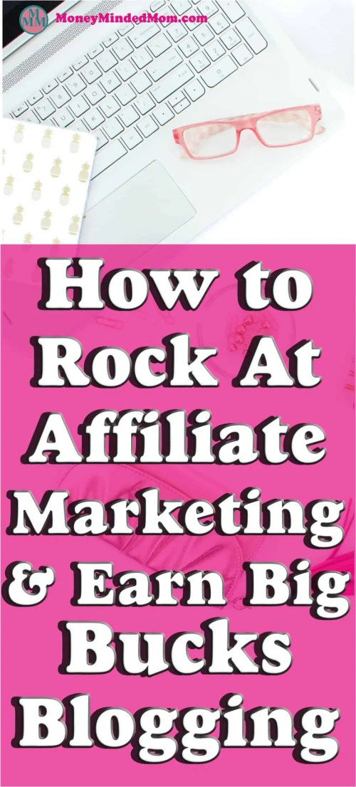 How to Rock Affiliate Marketing and Make Big Bucks Blogging ~ If you are a blogger looking to monetize your site, then affiliate marketing is the first thing you need to do. Read on to learn how rock affiliate marketing and make money from your blog.