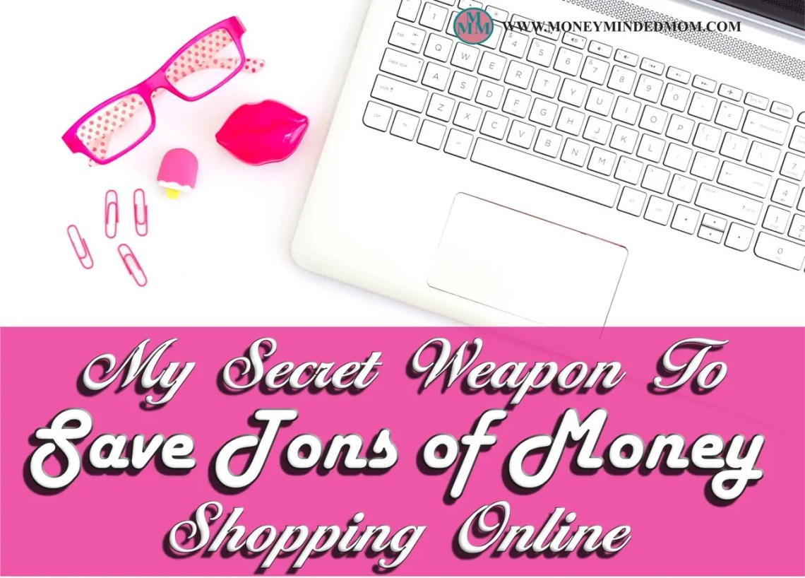 My Secret Weapon to Saving Tons of Money Online Shopping. This is a Simple Online Shopping Tricks That Will Save You a Ton of Money Every Year and a bunch of time and frustration too.