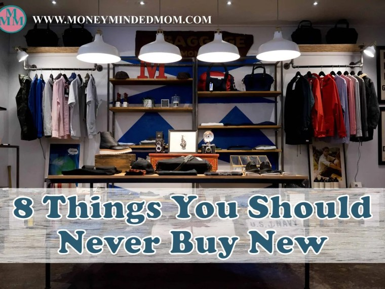 8 Things You Should Never Buy New - There are some things that make no sense to buy new. Read on for a list of my 8 top items that should always be bought used.