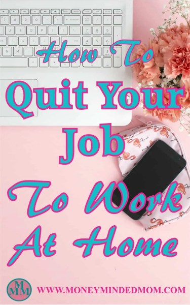 How to Quit Your Job to Work at Home - The action steps you need to take to finally quit your job to work from home.Quit Your Job to Work From Home - Are you looking for a way out of your live draining job? I here you!! I have put together the steps I am taking and what you need to consider to do the same and live the life you are dreaming of.