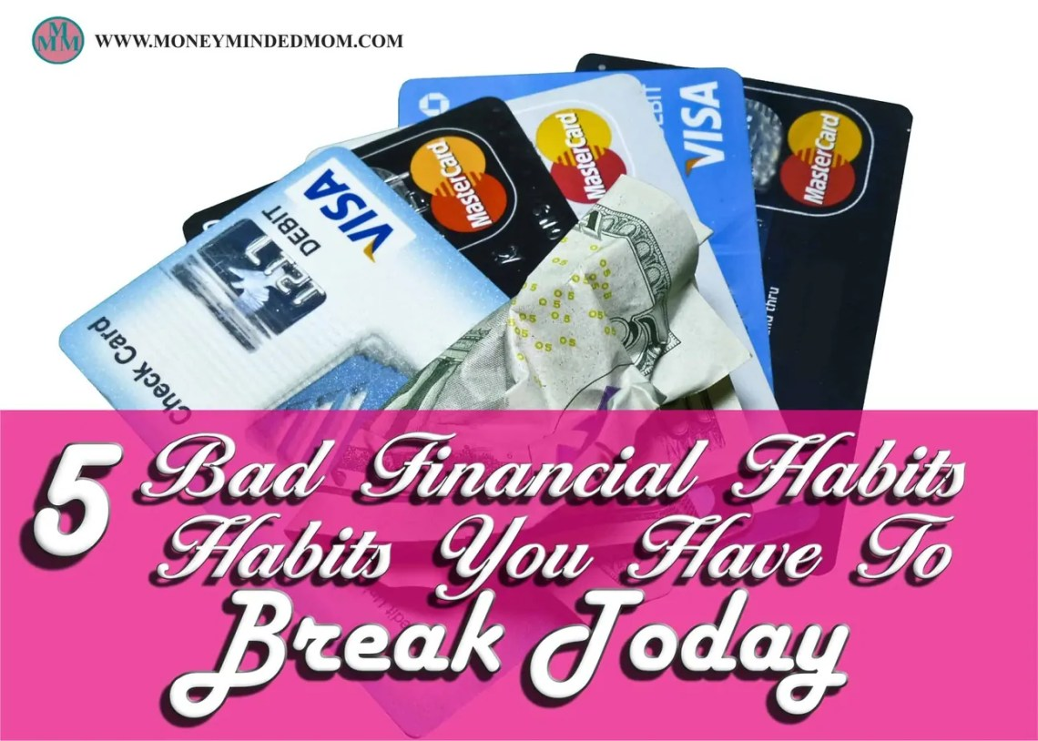 5 Bad Financial Habits You Have to Break Today ~ Replacing bad financial habits with good one is not as difficult as it may seem. It a must if you want to save money and live a financially independent life. Read on to learn how.