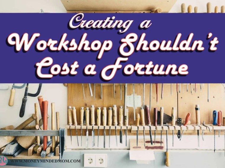Creating a Workshop Shouldn't Cost a Fortune Hobbyists need space dedicated to whatever it is they are doing. To function efficiently, a woodworker needs an organized, well-lit area and proper tools. If you're serious about creating a workshop, you'll be happy to know that it can be budget-friendly and accomplished relatively easily.