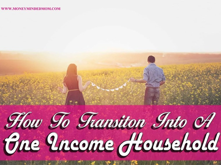 Steps You Must Take to Transition Into a One Income Household ~ If you are thinking of transitioning to a one income household there are many financial moves you can make now to prepare financially, like cutting back on expenses, reworking your budget and becoming frugal with you money and earning extra income in your spare time. Read on for some great tips on how to make the transition as easy as possible.