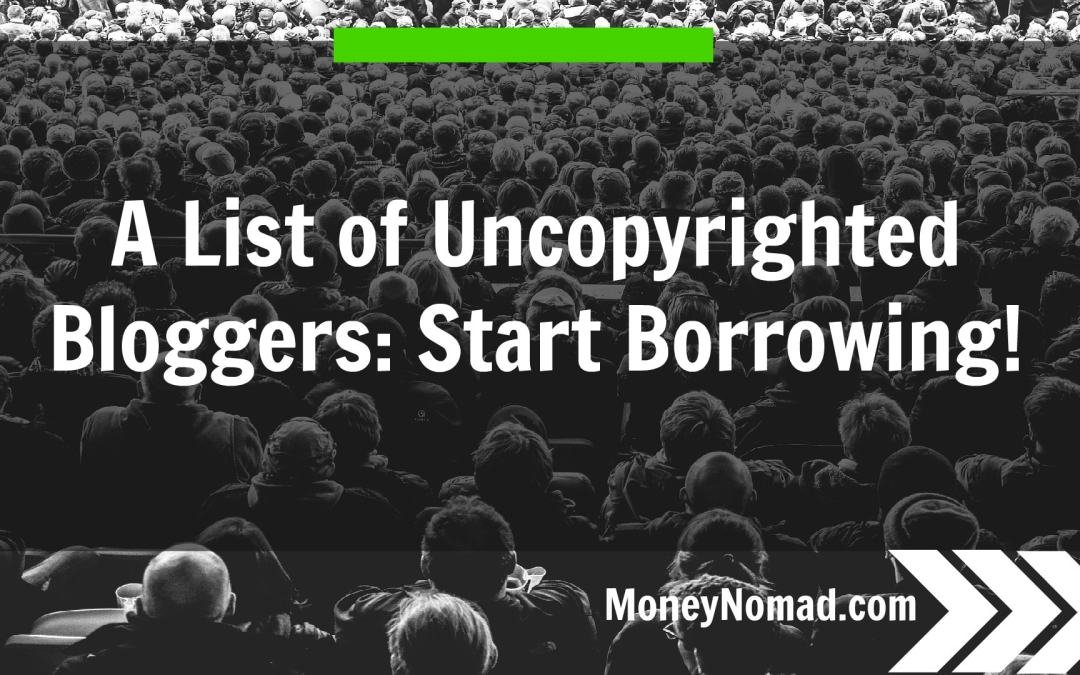 A List of Uncopyrighted Bloggers: Start Borrowing!