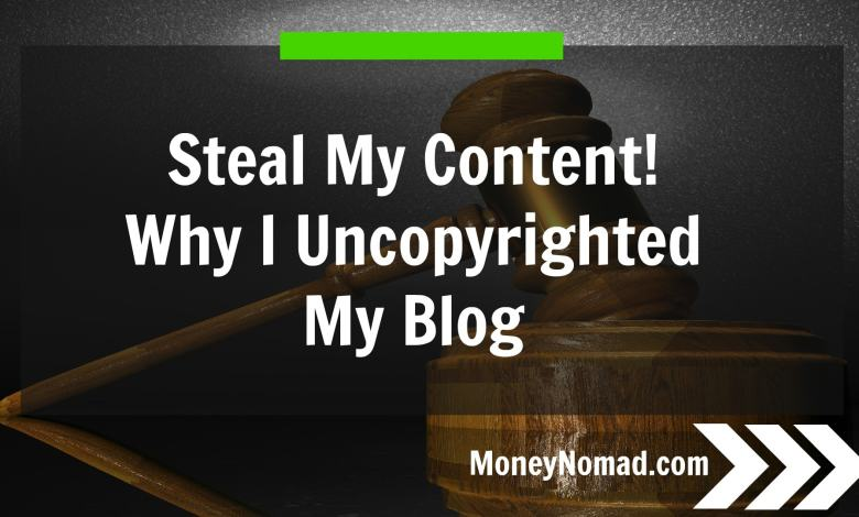 Steal My Content! Why I Uncopyrighted My Blog