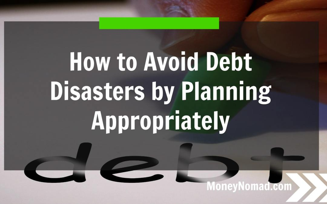 How to Avoid Debt Disasters by Planning Appropriately