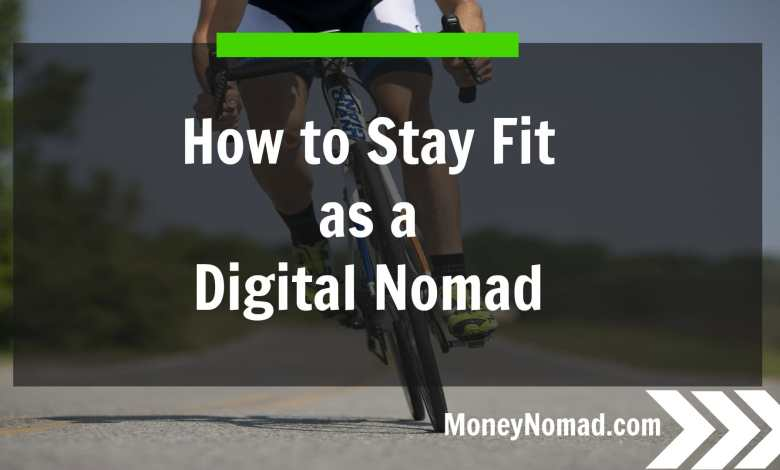 How to Stay Fit as a Digital Nomad