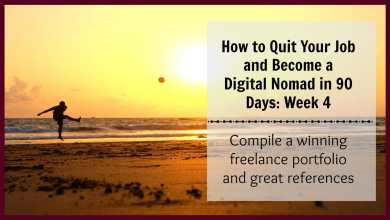 Photo of How to Quit Your Job and Become a Digital Nomad in 90 Days: Week 4