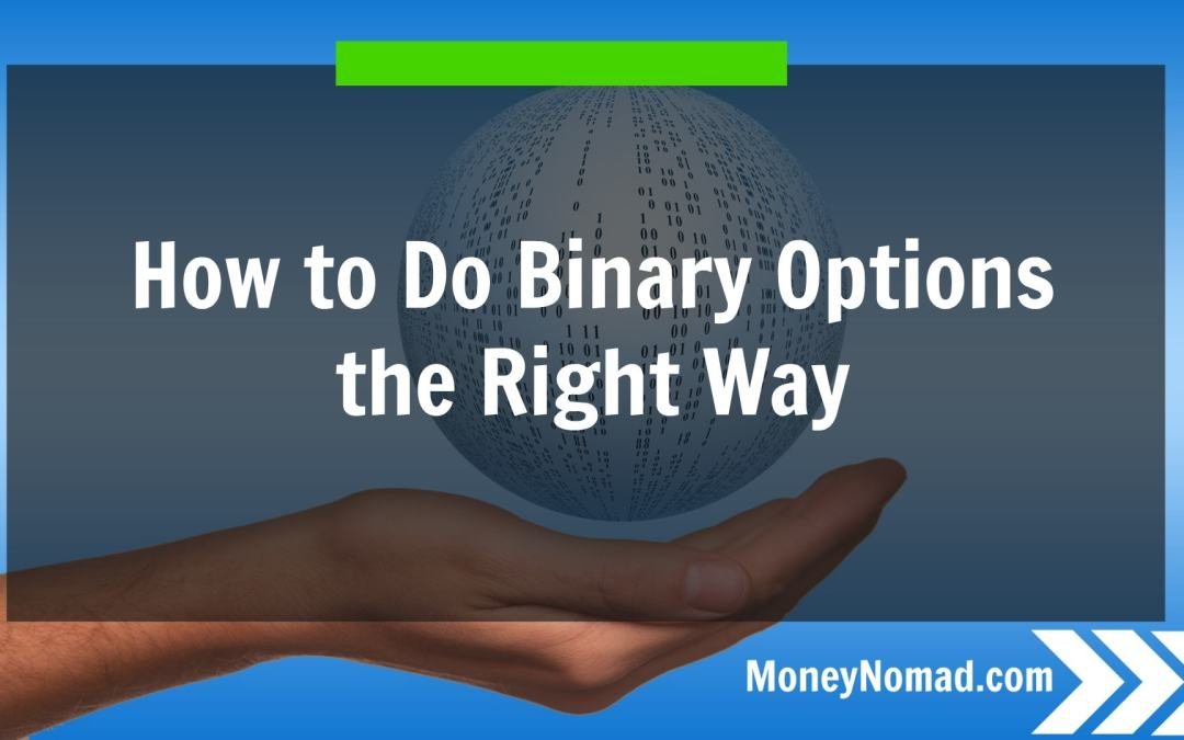 How to Do Binary Options the Right Way | Learn here
