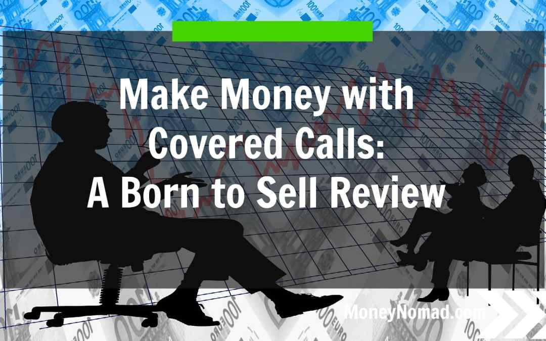 Selling Covered Calls: A Born to Sell Review