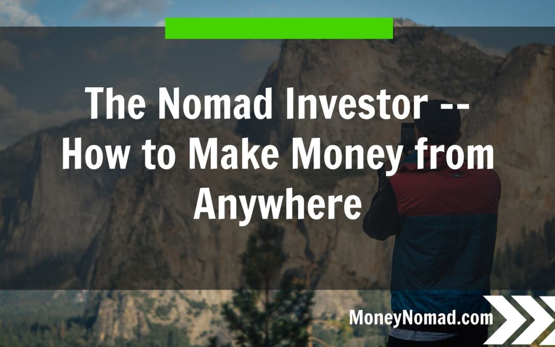 The Nomad Investor: How to Make Money from Anywhere