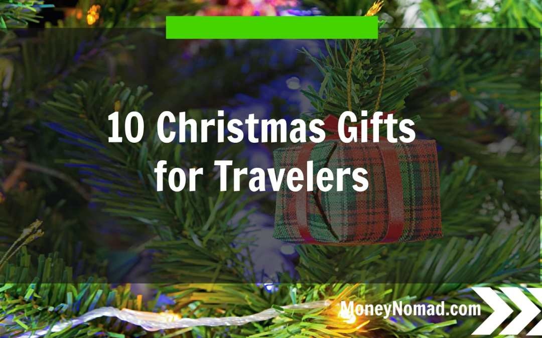 The 10 Best Christmas Gifts for Travelers