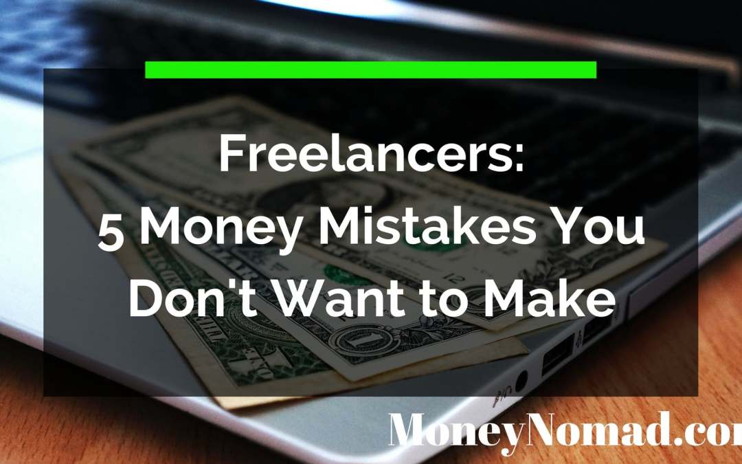 Freelancers: 5 Money Mistakes You Don't Want to Make