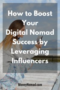 Pinterest - How to Boost Your Digital Nomad Success by Leveraging Influencers