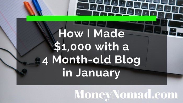 How I Made $1,000 with a 4 Month-old Blog in January