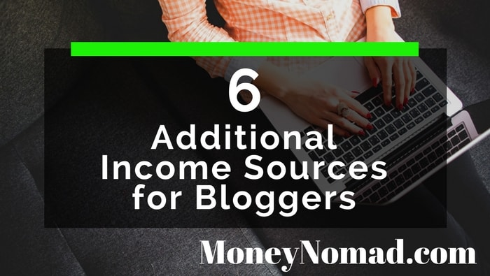 6 Additional Income Sources for Bloggers