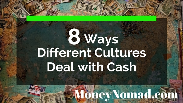 Photo of 8 Ways Different Cultures Deal with Cash