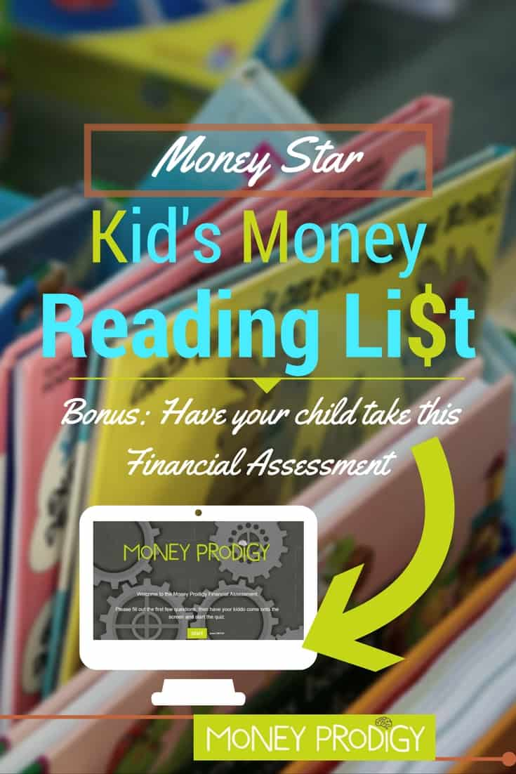How to teach kids about money using money books. I've curated a list of money books for the Money Star Money Prodigy category. Not sure which Money Prodigy category your child is in? Come on over and have them take the financial assessment. | http://www.moneyprodigy.com/teach-kids-money-using-books-list-money-star-child/