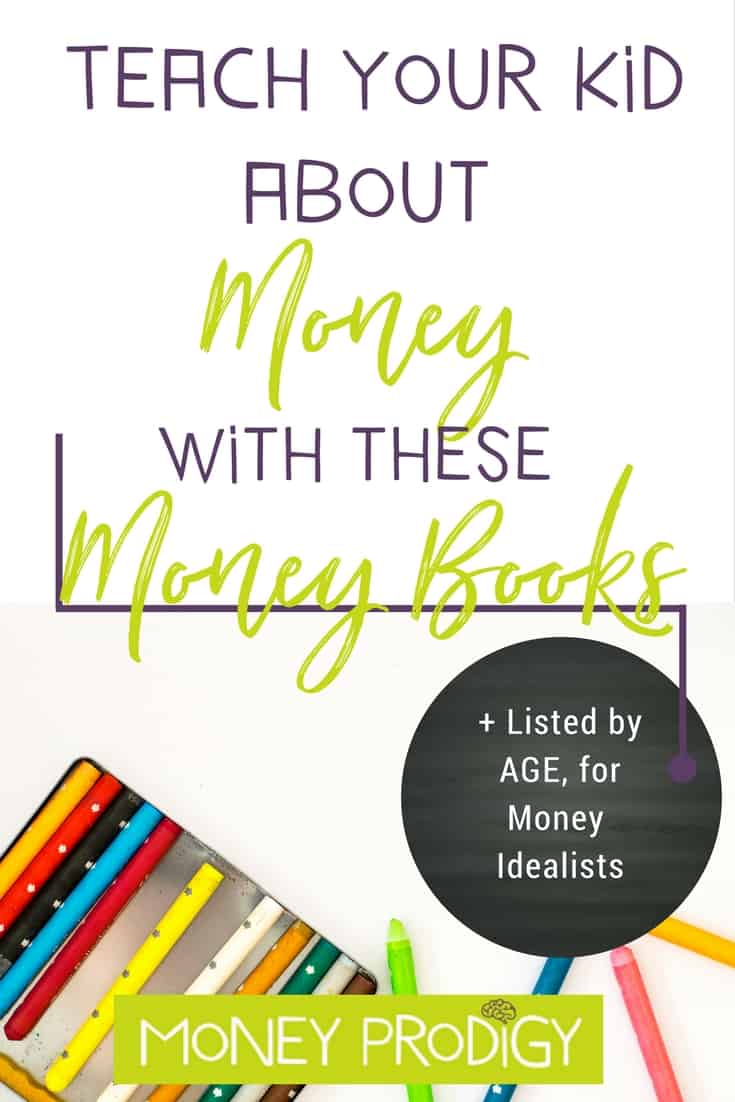 How to teach kids about money using money books. This is for the Money Idealist. Not sure which Money Prodigy category your own child is in? Come on over and have them take the Financial Assessment to find out. | https://www.moneyprodigy.com/teach-kids-money-using-books-list-money-idealist-child/