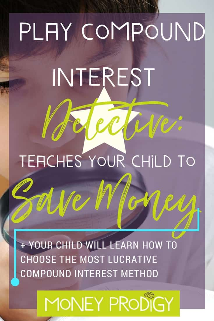 Teach children to save by helping them discover the insane-coolness of compound interest with this money activity. Some good ideas for saving money for kids, and definitely a money life skill to understand. | https://www.moneyprodigy.com/teach-children-to-save-compound-interest-detective/