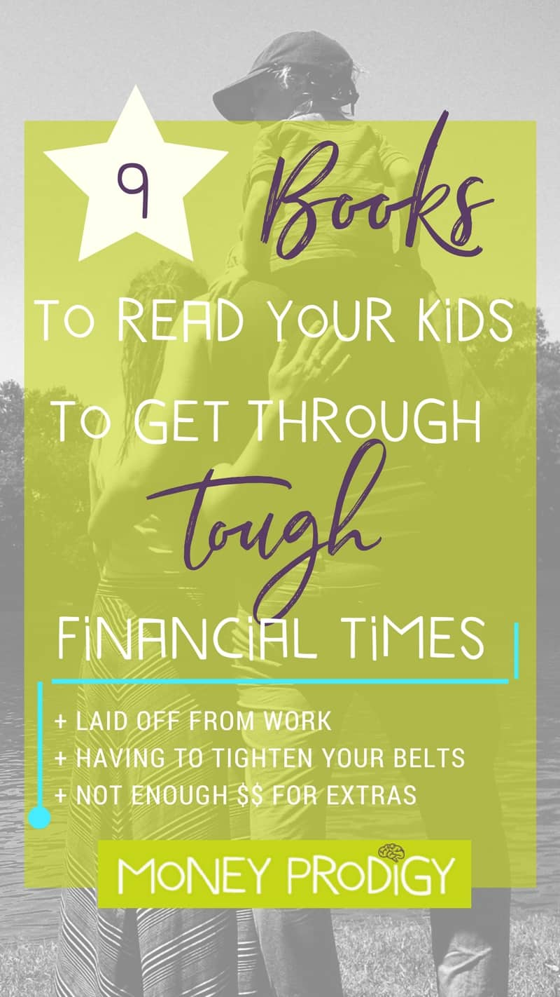 Laid off from work, or going through other tough financial times? Here are 9 book recommendations to read your child to help them through it + understand it. Bonus: money life skills learning! | http://www.moneyprodigy.com/laid-off-from-work-books-read-children/