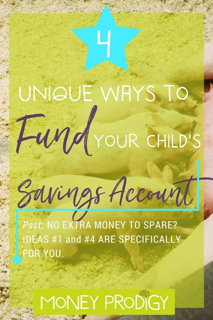 Savings accounts for kids need money, and I've got 4 unique ways to fund them (living paycheck to paycheck? Then #1 and #4 are just for you!). Help your kids save money with these ideas (hint: no jars needed). | http://www.moneyprodigy.com/unique-fund-savings-account-for-kids/