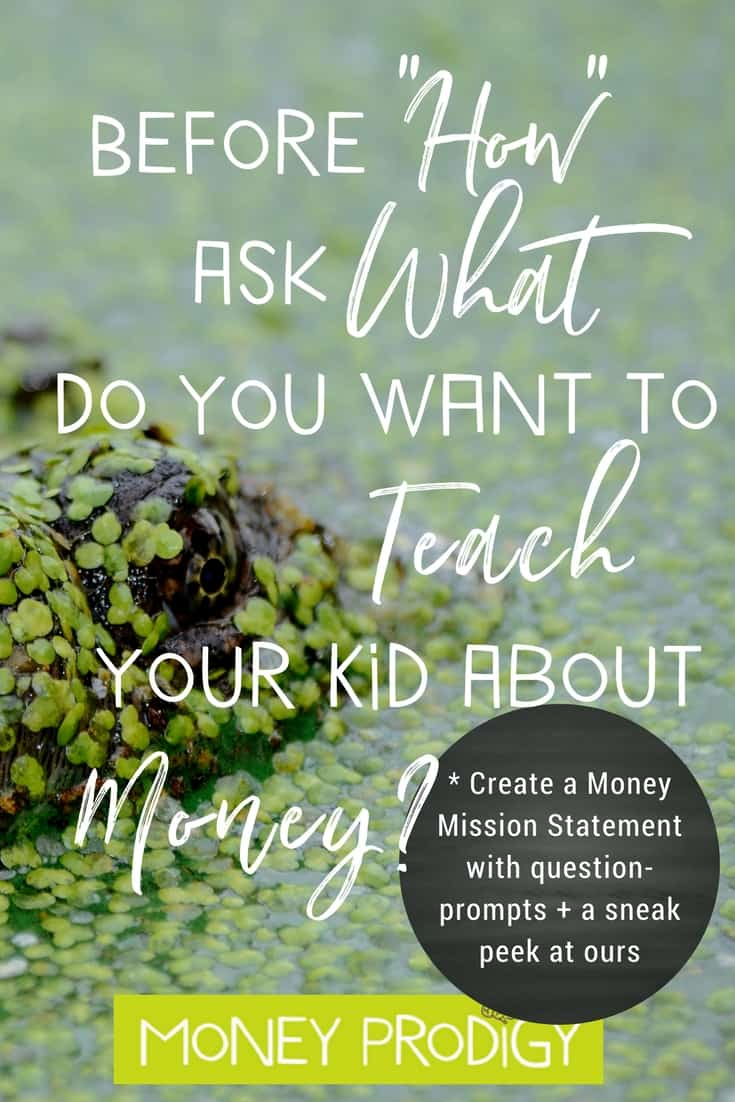 "The ""What"" Comes before the HOW to teach kids about money. Get clarity tips on what you money understanding you want to pass onto your children. 