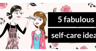 5 fabulous self-care ideas