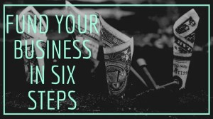 Fund Your Business in Six Steps (Workshop) @ Online via Zoom
