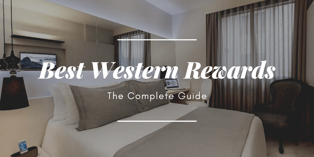 The Complete Guide to Best Western Rewards