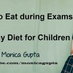 Healthy Diet during Exams –  Diet Plan for Students during Exams – परीक्षा के कठिन दिन और बच्चे – Diet Tips for Exams