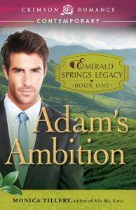 Adam's Ambition - Emerald Springs Legacy - Book 1 - By Monica Tillery