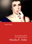 The Ambivalent Body: On The Short Films of Monika K. Adler, Robert Smart