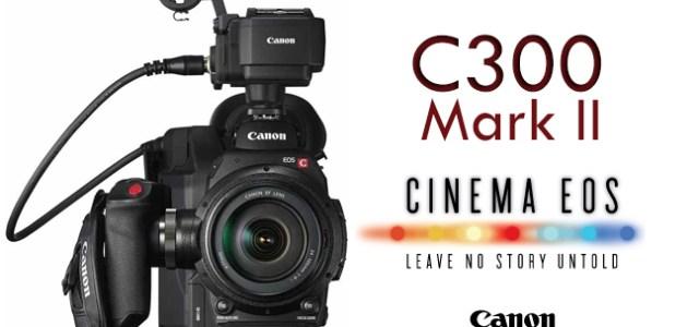 Alla Adcom il 9 ottobre per scoprire la nuova Canon EOS C300 Mark II