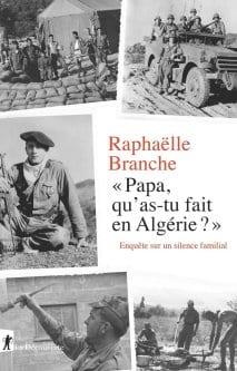 Papa qu'as-tu fait en Algerie? ('Pai, o que você fez na Argélia?) Por Raphaelle Branche [Capa do livro]
