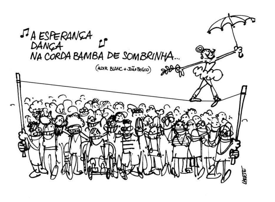 """Charge com referência a música """"O bêbado e a equilibrista"""", de Aldir Blanc e João Bosco [Larte/Divulgação]"""