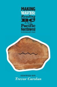 Making Waves: Reading BC and Pacific Northwest Literature