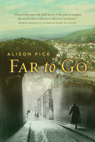 Far to Go by Alison Pick
