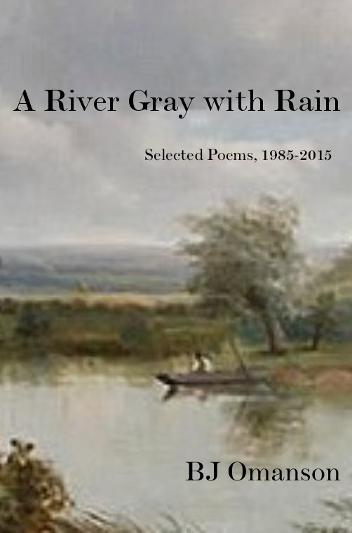 """""""A River Gray with Rain: Selected Poems, 1985-2015"""", by BJ ..."""