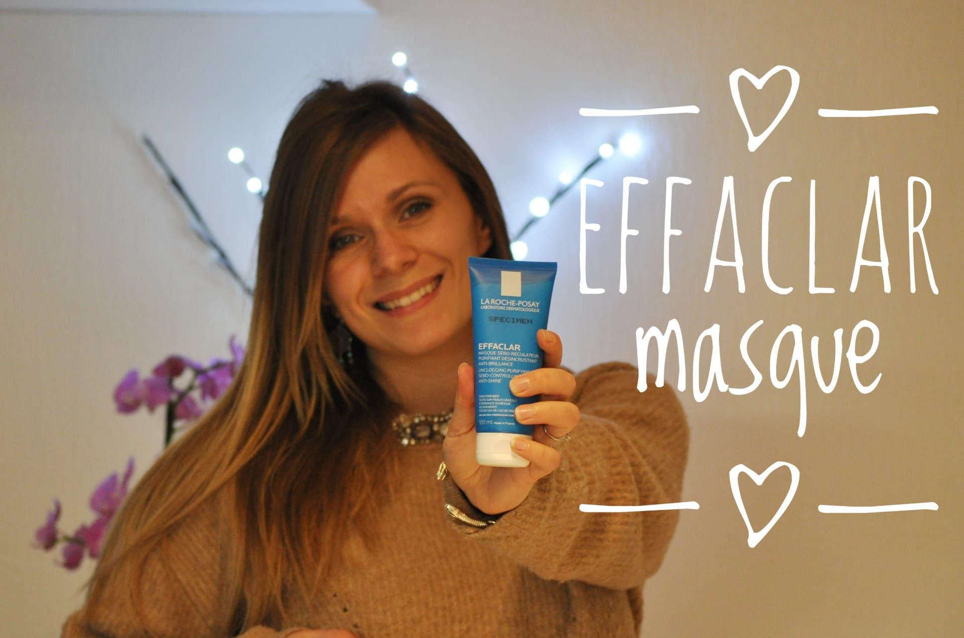 Test du masque Effaclar de La Roche-Posay: peau mixte, peau sensible et peau grasse.