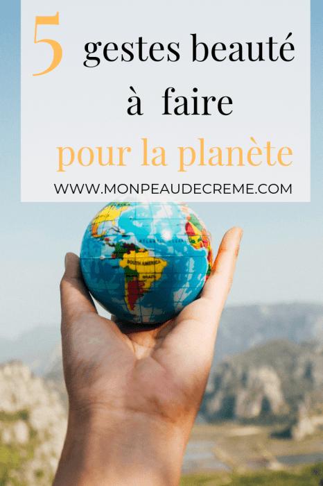 5 gestes beauté à faire pour aider la planète - Mon Peau de crème