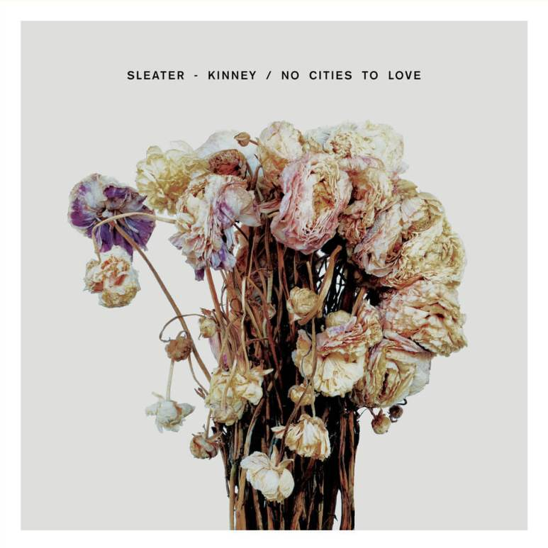 """Review: Sleater-Kinney """"No Cities to Love"""""""