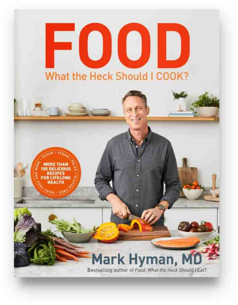 """Dr. Hyman's book """"Food: What the Heck Should I Cook?"""""""